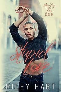 Stupid Love (Stumbling into Love, #1)