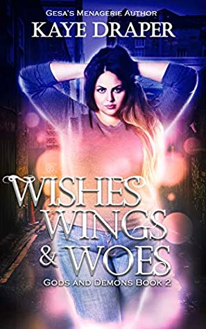 Wishes, Wings, and Woes (Gods and Demons #2)