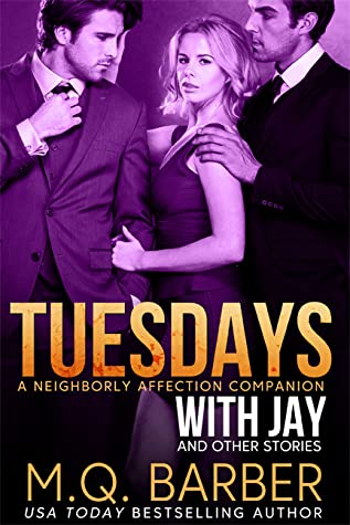 Tuesdays with Jay and Other Stories (Neighborly Affection, #2.5)