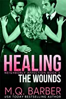 Healing the Wounds (Neighborly Affection #3)