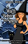 A Witch Before the Storm (Wicked Witches of Pendle Island, #2)