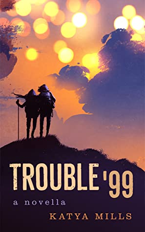 TROUBLE'99 by Katya Mills
