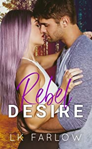 Rebel Desire (Rebel Love #3)