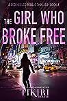 The Girl Who Broke Free (Red Heeled Rebels #4)