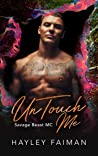 UnTouch Me (Savage Beast MC #5) by Hayley Faiman