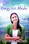 Crazy About Alaska (Alaska Dream, #3)