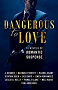 Dangerous to Love: Ten Novels of Romantic Suspense