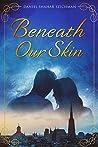 Beneath Our Skin: A Romantic Suspense Novel