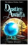 Destiny Awaits: The Auberon Witches Book 1