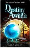 Destiny Awaits (Auberon Witches #1)
