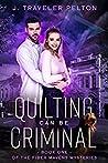 Quilting Can Be Criminal (Fiber Mavens #1)