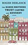 The Ramos Brothers Trust Castro and Kennedy