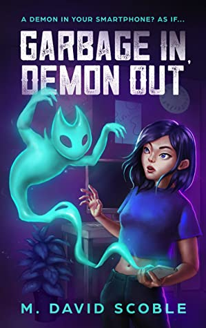 Garbage In, Demon Out by M. David Scoble
