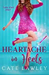 Heartache in Heels (Love Ever After, #1)