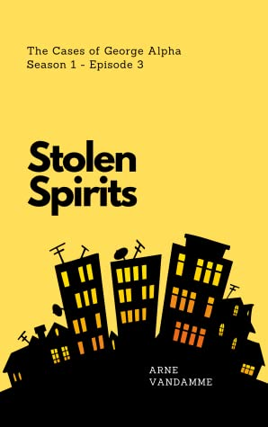 Stolen Spirits (The Cases of George Alpha, #3)