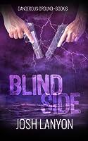 Blind Side (Dangerous Ground #6)