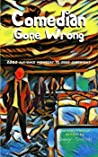 Comedian Gone Wrong by Jimmy Tudeski