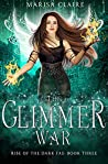 The Glimmer War (Rise of the Dark Fae #3)