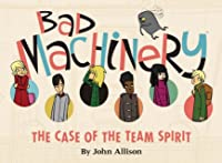 Bad Machinery, Vol. 1: The Case of the Team Spirit (Bad Machinery, #1)