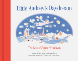 Little Audrey's Daydream: The Life of Audrey Hepburn