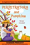Perpetrators and Pumpkins (An Appleton Farms Cozy Mystery #3)