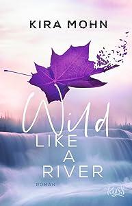 Wild like a River (Kanada #1)