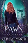 Pawn (Fae Games, #1)