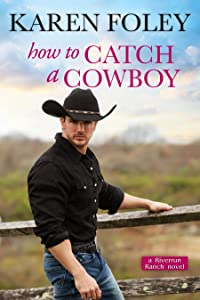 How to Catch a Cowboy (Riverrun Ranch, #3)