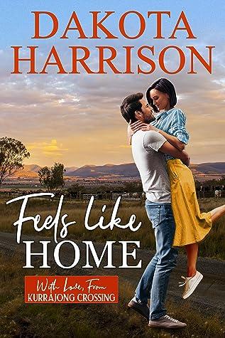 Feels Like Home by Dakota Harrison