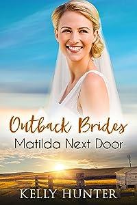 Matilda Next Door (Outback Brides Return to Wirralong, #1)