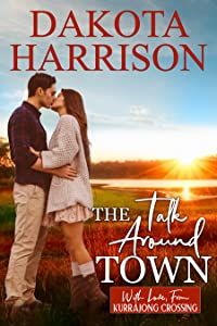 The Talk Around Town (With Love, From Kurrajong Crossing, #2)