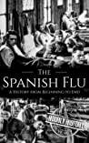 The Spanish Flu: A History from Beginning to End