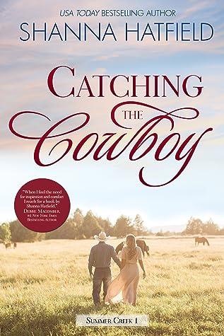 Catching the Cowboy (Summer Creek, #1)