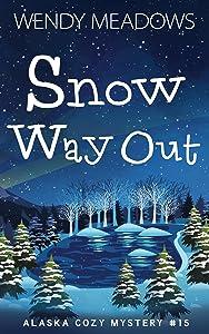 Snow Way Out (Alaska #15)
