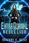 ExtraNormal Rebellion (ExtraNormal Academy #3)