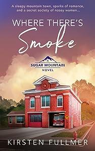 Where There's Smoke (Sugar Mountain #2)