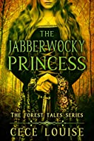 The Jabberwocky Princess (The Forest Tales, #2)