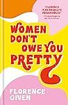 Women Don't Owe Y...