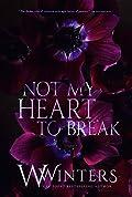 Not My Heart to Break