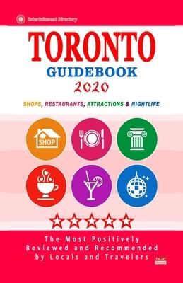 Toronto Guidebook 2020: Shops, Restaurants, Entertainment and Nightlife in Toronto, Canada (City Guidebook 2020)