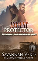 Ancient Protector (Federal Paranormal Unit, #2; Making Waves, #6; Federal Paranormal Unit World; Paranormal Dating Agency World)
