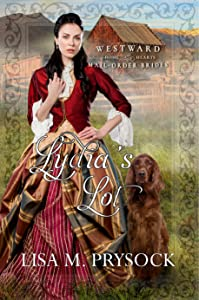 Lydia's Lot (Westward Home and Hearts Mail-Order Brides, #7)