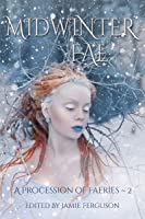 Midwinter Fae (A Procession of Faeries, #2)