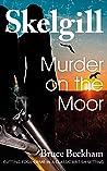 Murder on the Moor (DI Skelgill Investigates #15)