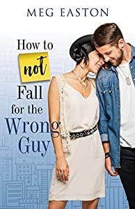 How to Not Fall for the Wrong Guy