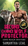 Second Chance Wolf Protector (Lone Reach Shifters, #3)