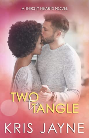 Two to Tangle (Thirsty Hearts #6)