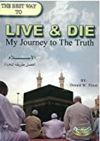 The Best Way to Live and Die: My Journey to the Truth