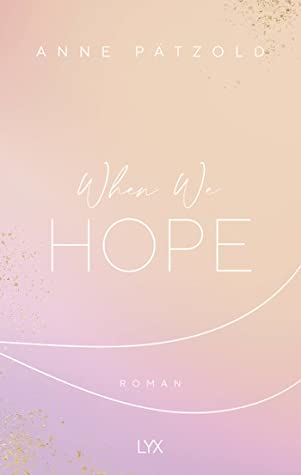 When We Hope (LOVE NXT #3)