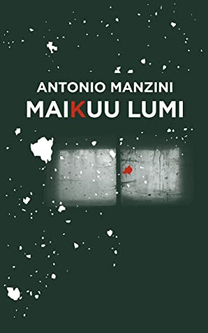 Maikuu lumi by Antonio Manzini